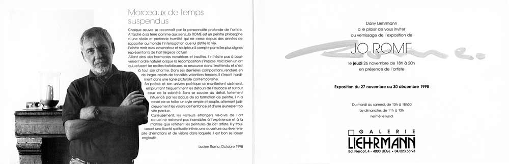 Dépliant imprimeé. Présente une photo de l'artiste peintre Jo Rome face à l'objectif. Un texte de Lucien Rama évoque avec beaucoup de finesse l'art à la fois délicat et fort du peintre belge.